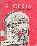 """""""Getting to know Algeria"""" by Angus Deming, Third Impression Revised 1966"""